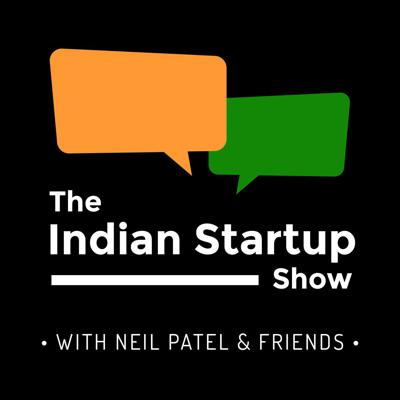 A Weekly Podcast Show About Indian Startups Entrepreneurs & More ! Hosted by Neil Patel & Friends