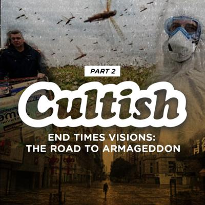 Cover art for Part 2: End Times Visions: The Road to Armageddon