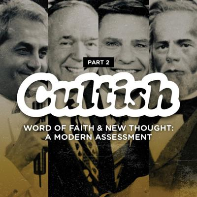 Cover art for Part 2: Word of Faith & New Thought: A Modern Assessment