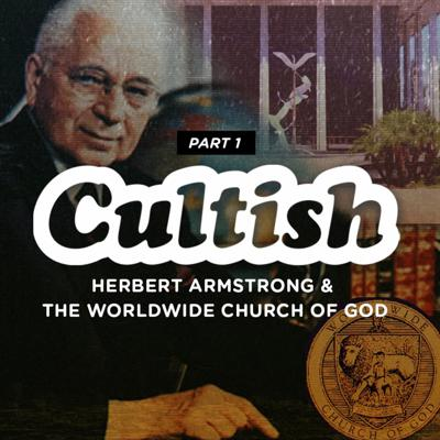Cover art for Part 1: Herbert Armstrong & The Worldwide Church of God