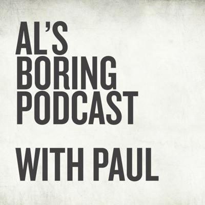 Al's Boring Podcast