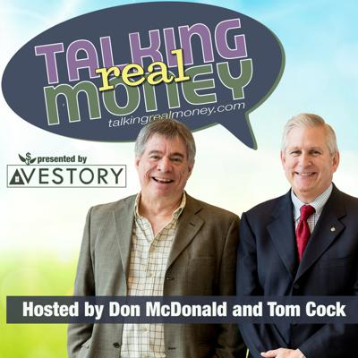 30-year financial talk radio veteran, Don McDonald and former host of Serious Money on PBS, Tom Cock, reunite on a weekly call-in program talking about real money issues. Each week they solve real money problems, dole out real investing (not speculating) advice, and really explain the financial issues that effect all of us. It's a show designed to provide the real help we all need to enjoy a really great future. Call in with your questions anytime at 855-935-TALK (8255).