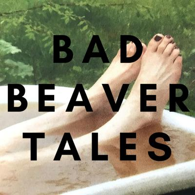Bad Beaver Tales the Podcast
