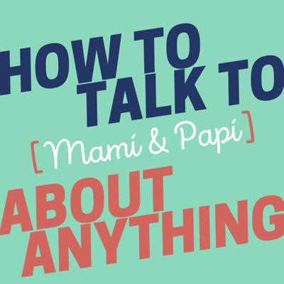 Cover art for TRAILER: How to Talk to Mamí and Papí About Anything