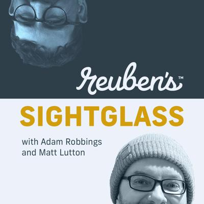 Reuben's Sightglass is an insight into the people who live their craft - those who are on the cutting edge. Led by Adam Robbings, Co-Founder and Brewmaster, and Matt Lutton, Marketing Manager, of Reuben's Brews in Seattle, WA, we go on a journey to understand what makes someone's craft better than just good. Because good isn't good enough. We will speak to people from within the world of beer and outside - unbound by industry, actively seeking insight from people we respect across a wide variety of backgrounds.  All craft can learn from all craft. We aim to understand the key elements of art in excellence - what drives people, what excites them, as well as understanding and appreciating their struggles on their journeys. We will provide a sightglass into this world.