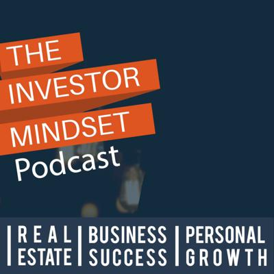 What does it take to succeed when others fail?  We explore the stories on Investing that you don't often hear: The trials and challenges that lead to success and the Mindset it takes to make it.  We'll learn from some of the best investors and entrepreneurs, learning through fire-walking their experiences so we can each setup up our game and be our best self.  We focus 80% on the motivation & mindset that leads to success, and 20% on the investing strategies & tactics that get us there.  About The Host:  Steven Pesavento Real Estate Investors & Entrepreneur has always been obsessed with understanding how we can think better, how we can be better and how we can do better. He fought against those limiting beliefs, that held him back and jumped in to Real Estate with no experience.  By modeling the mindset & actions of leaders he looked up to, his Real Estate investing his business exploded, buying 150 houses in his first two years, over $22 Million in real estate transactions.  Personal development for real estate investors. Model the top real estate investors, house flippers, multifamily syndicators, wholesalers and landlords. We invite guests from all industries to share their mindset with our incredible community.   Join the insider club at: https://TheInvestorMindset.com  IG @Investormindset  https://Facebook.com/theinvestormindset