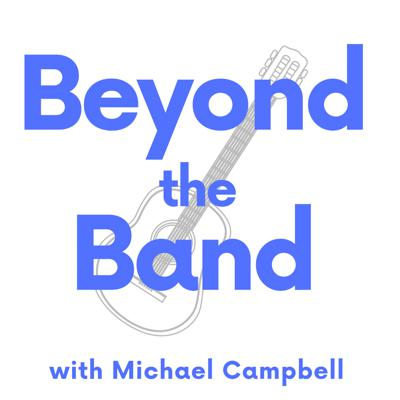 Beyond the Band with Michael Campbell