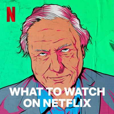 Cover art for What to Watch on Netflix: Sir David Attenborough speaks!