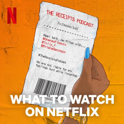 Cover art for What to Watch on Netflix - The Receipts Podcast