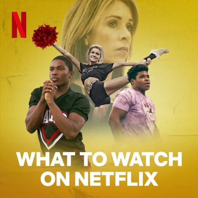 Cover art for What to Watch on Netflix: The Cheer special!