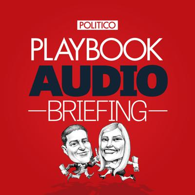 POLITICO Playbook's must-listen briefing on what's driving the day in Washington. Hosted by Jake Sherman and Anna Palmer.
