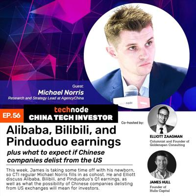 Cover art for 56: Alibaba, Bilibili, and Pinduoduo earnings, plus what to expect if Chinese companies delist from the US