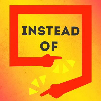 Instead Of