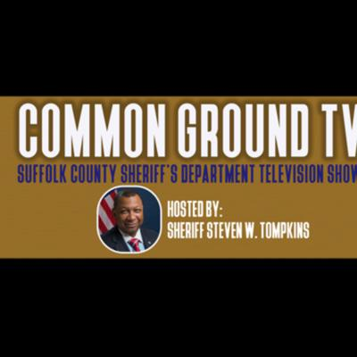 Common Ground is a podcast that features an inside look at Suffolk County in Massachusetts.  Topics include politics, community events, law enforcement, as well as other public affairs.  The show is hosting by Suffolk County Sheriff Steven W. Tompkins.