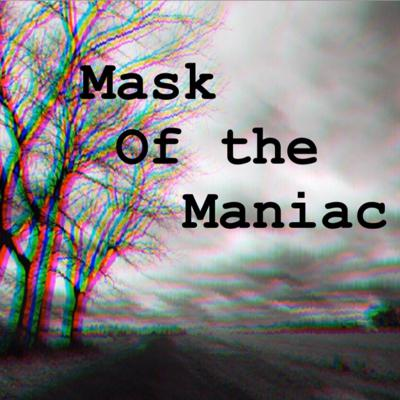 Mask of the maniac