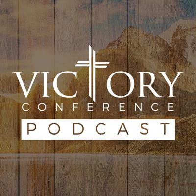 Victory Conference Podcast