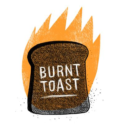 Cover art for Toast, Burnt & Otherwise