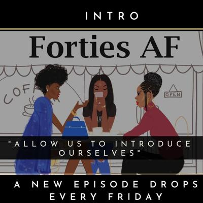 Cover art for Forties AF: Allow Us to Introduce Ourselves