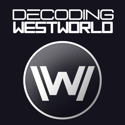 Cover art for Decoding Westworld: Season 2 Post-Mortem (GUEST: Will Wallace)
