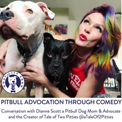 Cover art for Pitbull Advocation through Comedy - A Conversation with Dianne Scott a Pitbull Dog Mom & Breed Advocate and the Content Creator behind Tale of Two Pitties @aTaleOf2Pitties