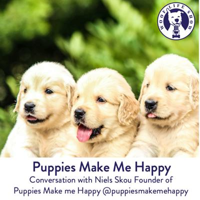Cover art for Puppies Make Me Happy - A Conversation with Niels Skou Founder of  Puppies Make me Happy @puppiesmakemehappy