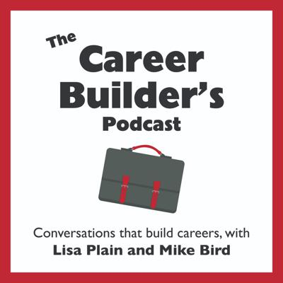 Conversations that build careers, with Lisa Plain (Petkovsek) and Mike Bird. A weekly show for 20- and 30-somethings who take their careers (but not themselves!) really, really seriously.