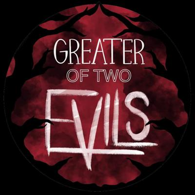 Greater Of Two Evils