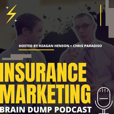 Insurance Marketing Brain Dump Podcast