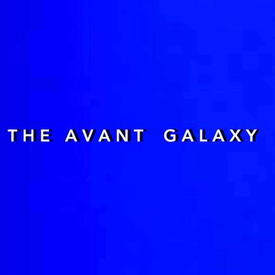 The Avant-Galaxy Podcast