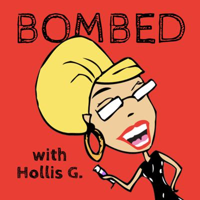 Bombed with Hollis G.