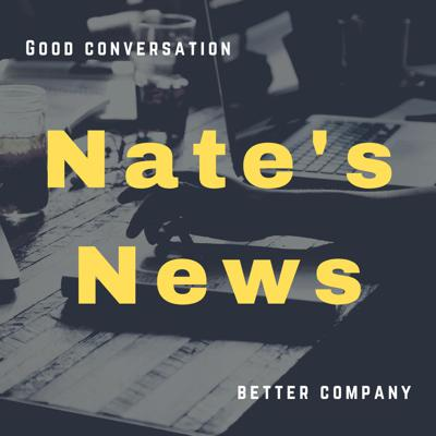 A podcast where conversation knows no bounds, every episode of Nate's News features guests from various backgrounds with varying interests. Each episode brings new fresh and exciting conversations to the forefront!
