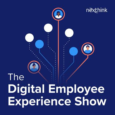 Digital Employee Experience: A Show for IT Change Makers