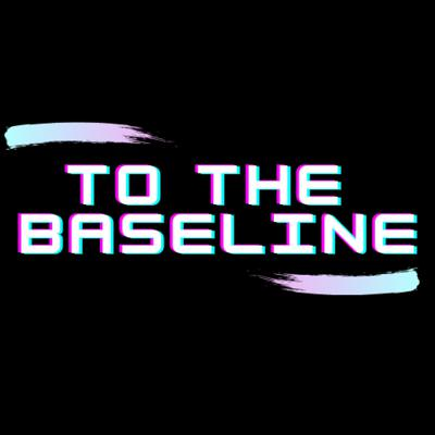 To The Baseline
