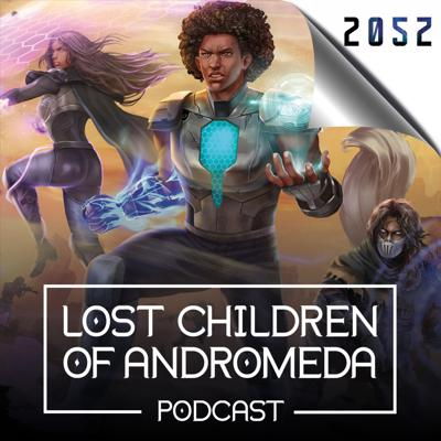 Lost Children of Andromeda Podcast