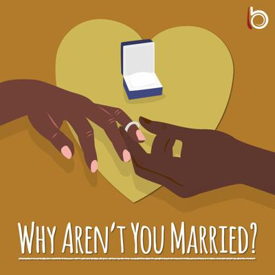 Why Aren't You Married?