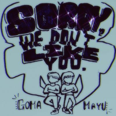 Sorry We Don't Like You is a podcast hosted by Goma and Mayu. Goma and Mayu are two whitewashed 2000's kids who LIVE and BREATHE U.S. pop culture. We keep it REAL by sharing hilarious personal anecdotes while referencing the LATEST pop hits today. Gallons of TRUTH TEA will be served... We are SORRY if WE DON'T LIKE YOU. Audio is recorded through Zoom.