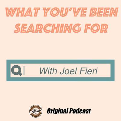 What You've Been Searching For