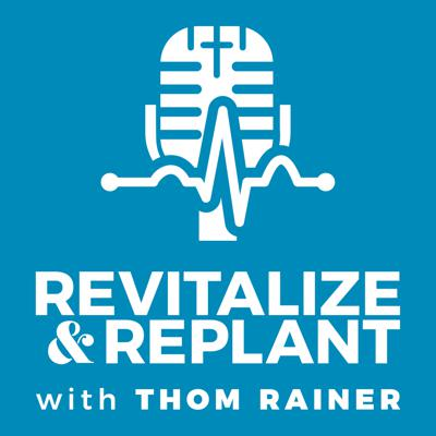 Revitalize & Replant with Thom Rainer