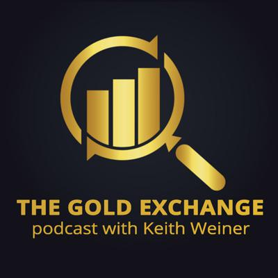 The Gold Exchange Podcast with Keith Weiner