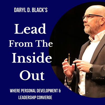 Lead From the Inside Out- Daryl D. Black