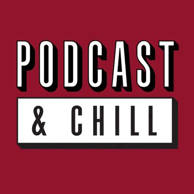 Podcast And Chill