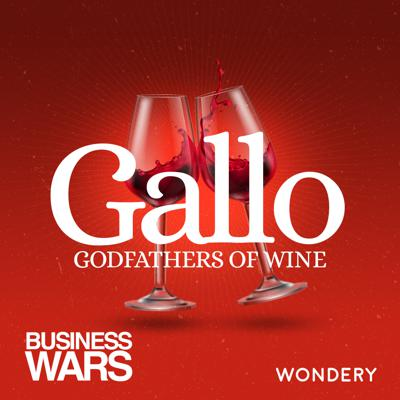 Cover art for Gallo: Godfathers of Wine | Wine is Thicker Than Blood | 6