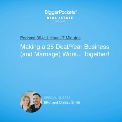 Cover art for 394: Making a 25 Deal/Year Business (and Marriage) Work... Together! with Elliot and Chrissy Smith