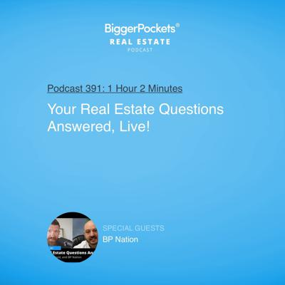 Cover art for 391: Your Real Estate Questions Answered, Live! with Brandon, David, and BP Nation
