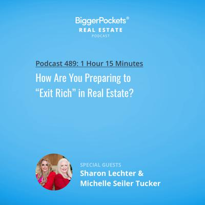 """Cover art for 489: How Are You Preparing to """"Exit Rich"""" in Real Estate?"""