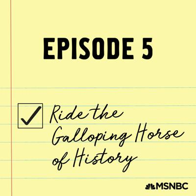 Cover art for 5 - Ride the Galloping Horse of History