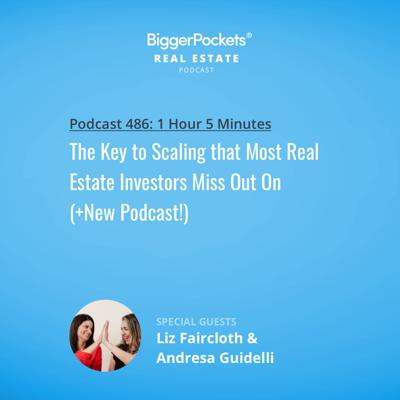 Cover art for 486: The Key to Scaling that Most Real Estate Investors Miss Out On (+New Podcast!) w/ Liz Faircloth & Andresa Guidelli