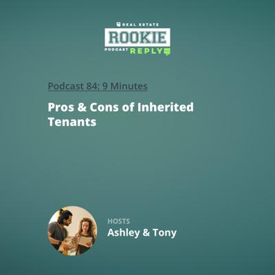 Cover art for Rookie Reply: Pros & Cons of Inherited Tenants