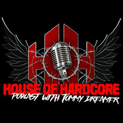 House Of Hardcore Podcast with Tommy Dreamer