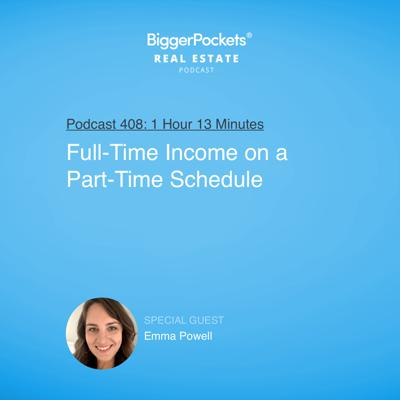 Cover art for 408: Full-Time Income on a Part-Time Schedule with Emma Powell